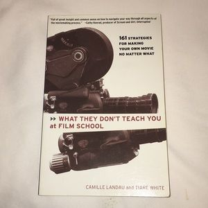 What They Don't Teach You At Film School Softcover